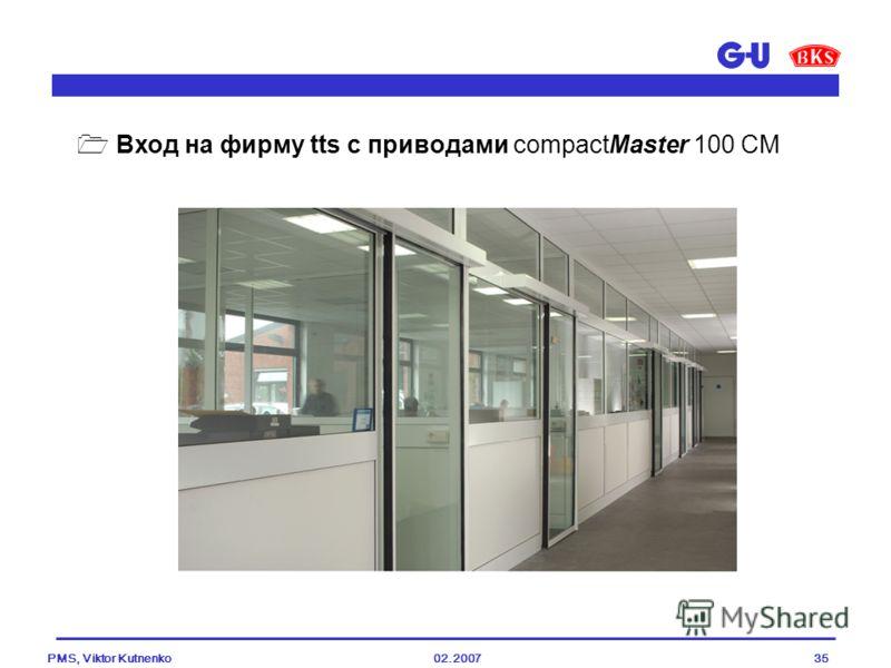 02.2007PMS, Viktor Kutnenko35 Вход на фирму tts с приводами compactMaster 100 CM