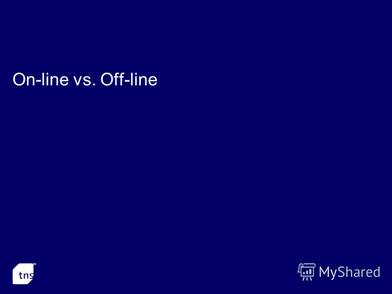On-line vs. Off-line