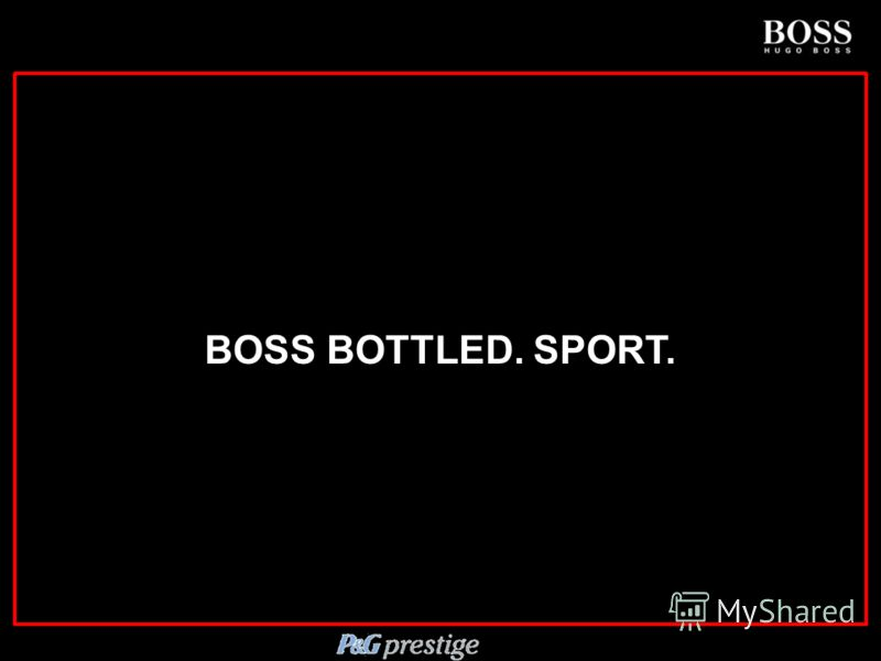 Confidential and Subject to Approval BOSS BOTTLED. SPORT.