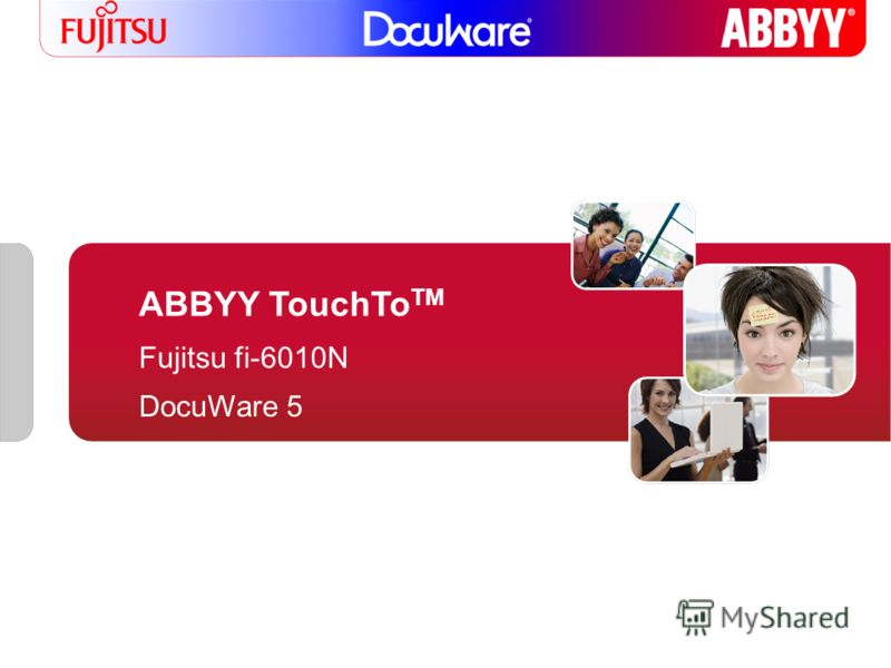 ABBYY TouchTo TM Fujitsu fi-6010N DocuWare 5
