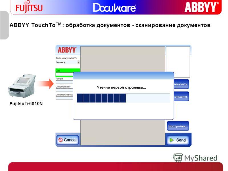 ABBYY TouchTo TM : обработка документов - сканирование документов Fujitsu fi-6010N