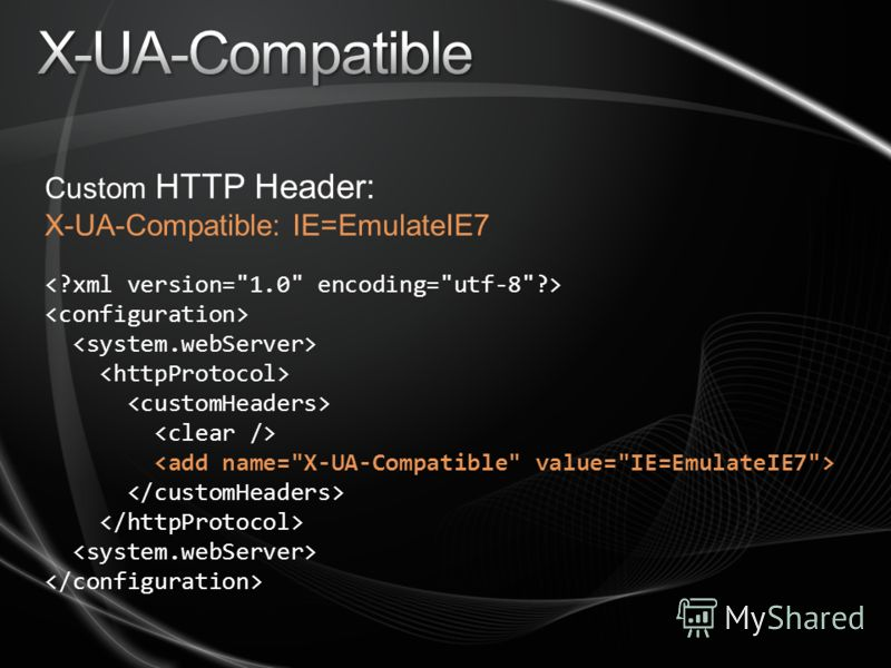 Custom HTTP Header: X-UA-Compatible: IE=EmulateIE7