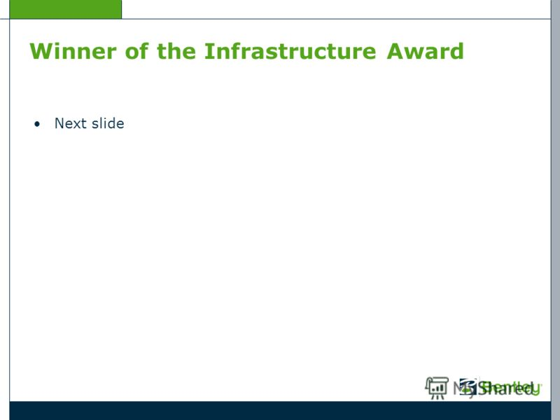 Winner of the Infrastructure Award Next slide