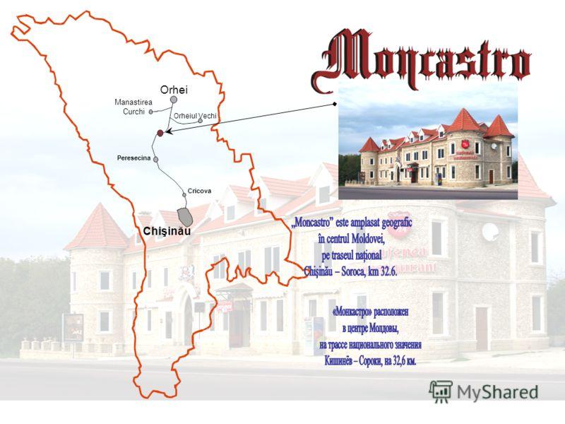 Chişinău Orhei Manastirea Curchi Peresecina Cricova Orheiul Vechi