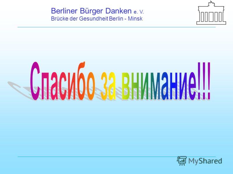Berliner Bürger Danken e. V. Brücke der Gesundheit Berlin - Minsk