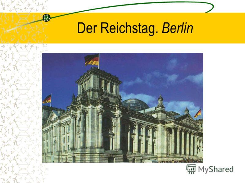 Der Reichstag. Berlin