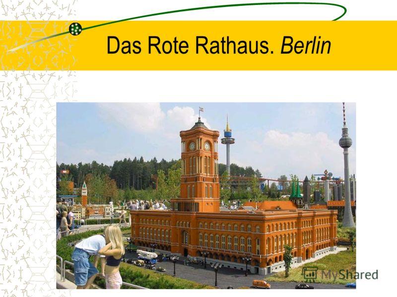 Das Rote Rathaus. Berlin