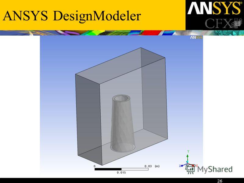 26 ANSYS DesignModeler