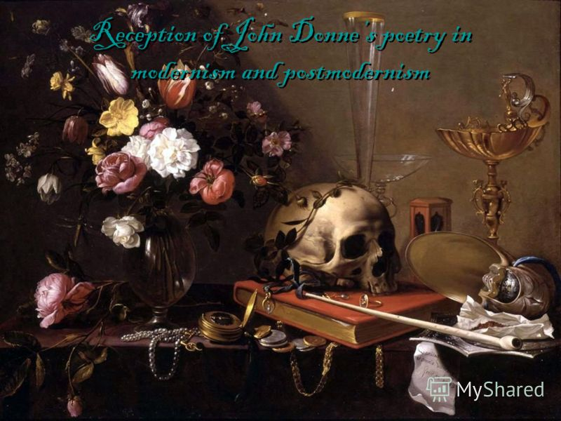 Reception of John Donnes poetry in modernism and postmodernism