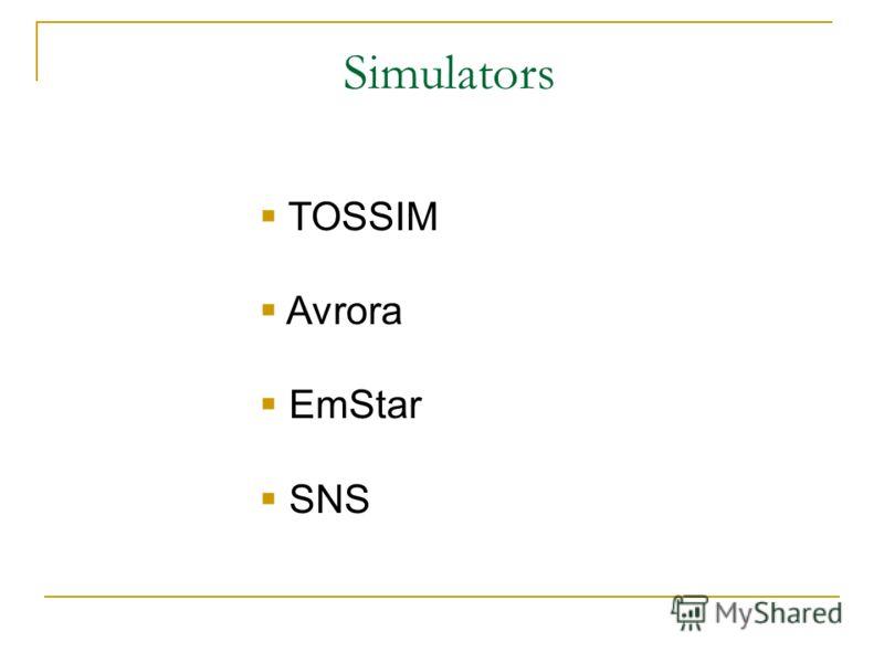 TOSSIM Avrora EmStar SNS