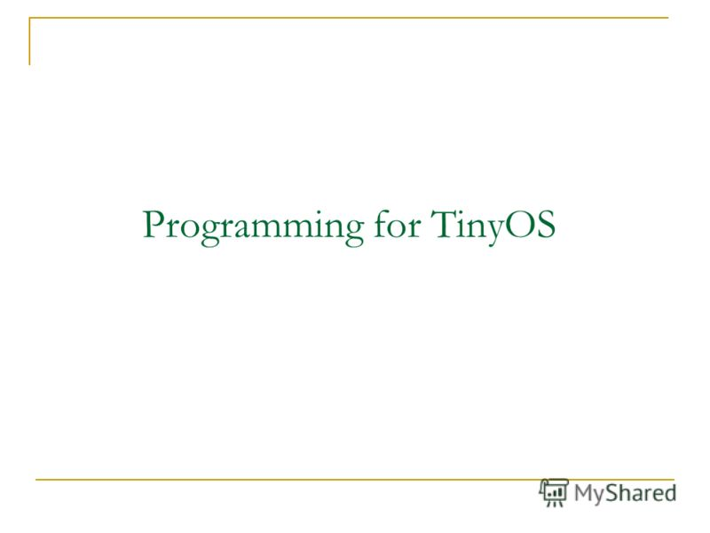 Programming for TinyOS