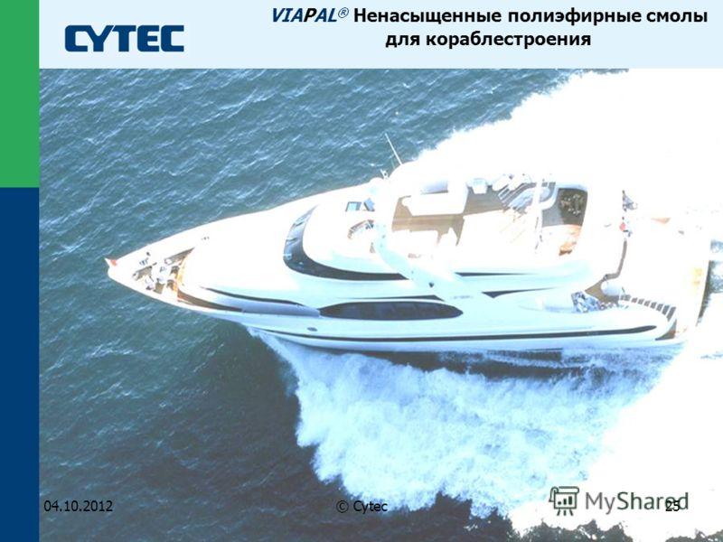 07.08.2012© Cytec25 VIAPAL ® Ненасыщенные полиэфирные смолы для кораблестроения