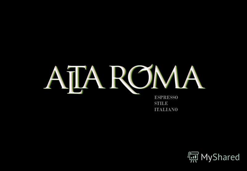 www.altaroma.ru1 ESPRESSO STILE ITALIANO