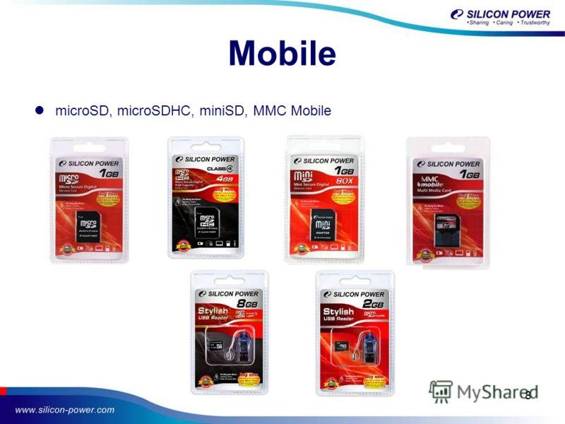 8 Mobile microSD, microSDHC, miniSD, MMC Mobile