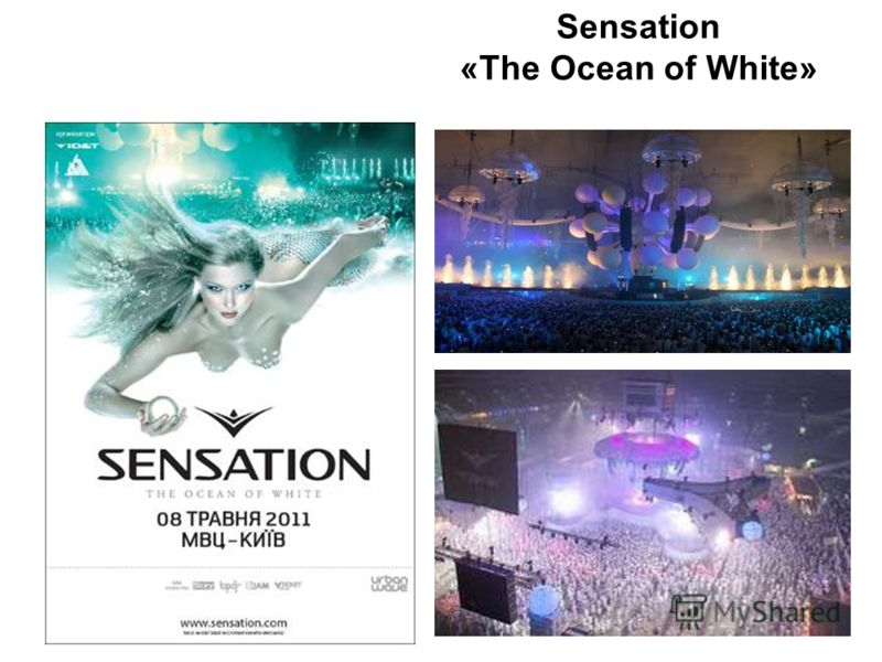 Sensation «The Ocean of Whitе»