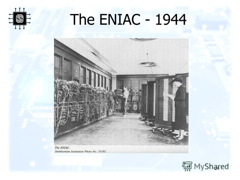 26 The ENIAC - 1944