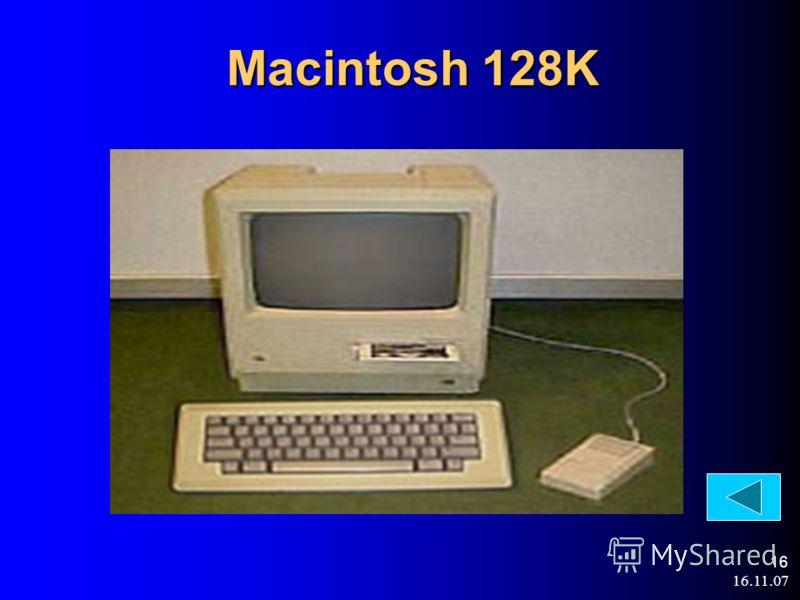 16.11.07 16 Macintosh 128K