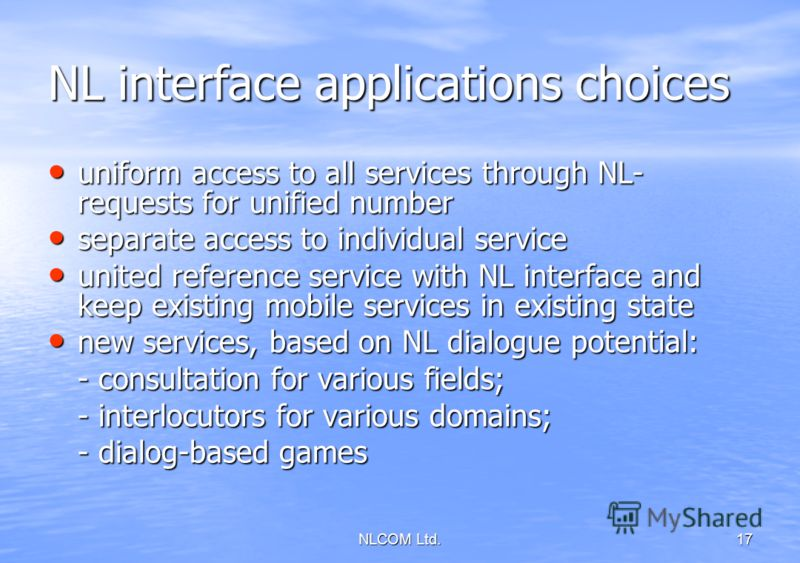 NLCOM Ltd. 17 NL interface applications choices uniform access to all services through NL- requests for unified number uniform access to all services through NL- requests for unified number separate access to individual service separate access to ind