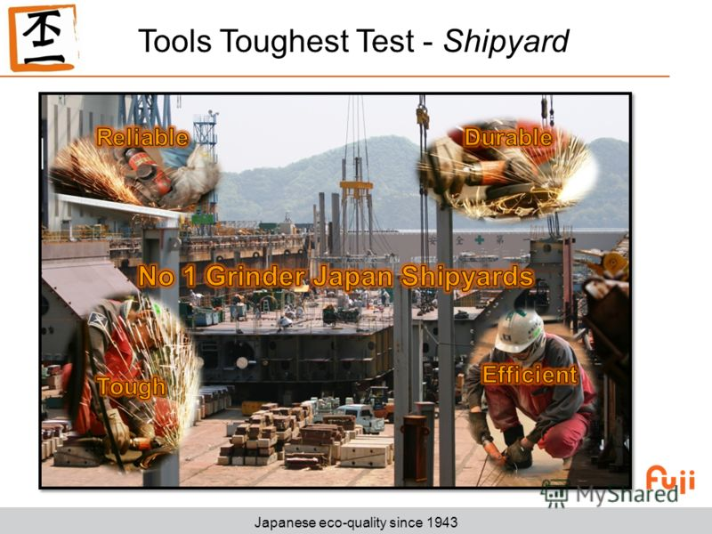 Japanese eco-quality since 1943 Tools Toughest Test - Shipyard