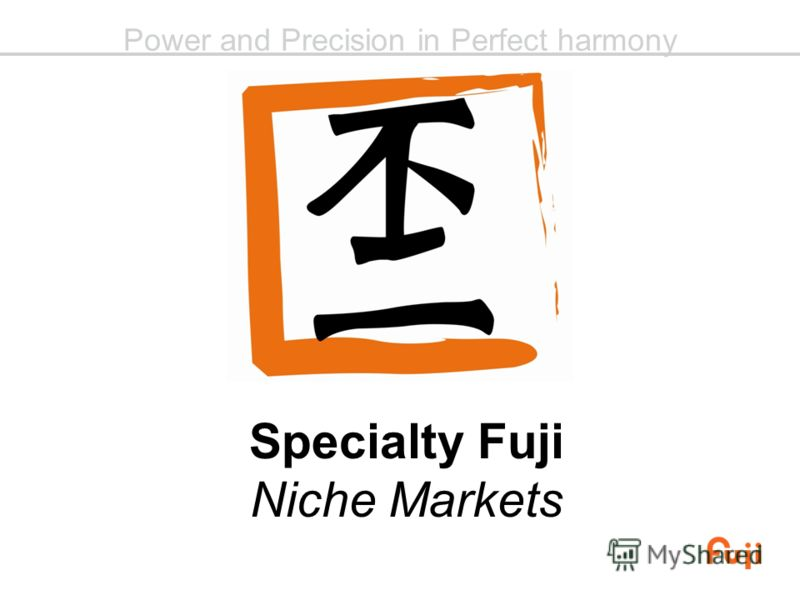 Power and Precision in Perfect harmony Specialty Fuji Niche Markets