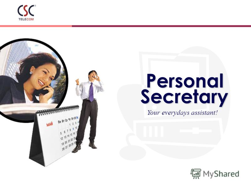Your everydays assistant!PersonalSecretary