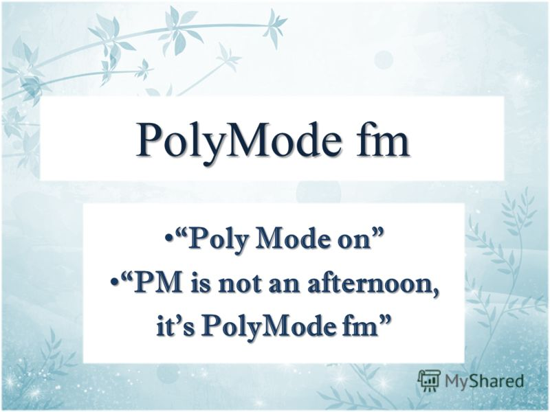 PolyMode fm Poly Mode on Poly Mode on PM is not an afternoon, PM is not an afternoon, its PolyMode fm