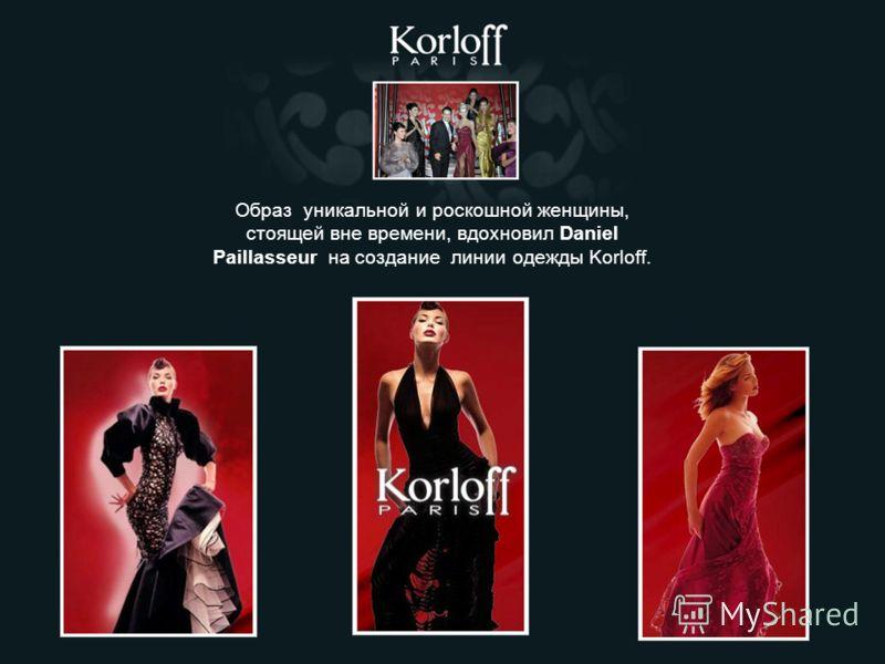 Образ уникальной и роскошной женщины, стоящей вне времени, вдохновил Daniel Paillasseur на создание линии одежды Korloff.