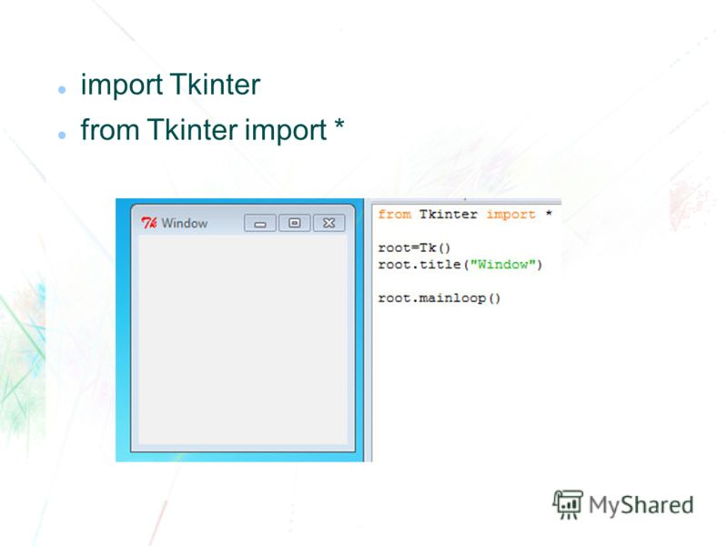 import Tkinter from Tkinter import *