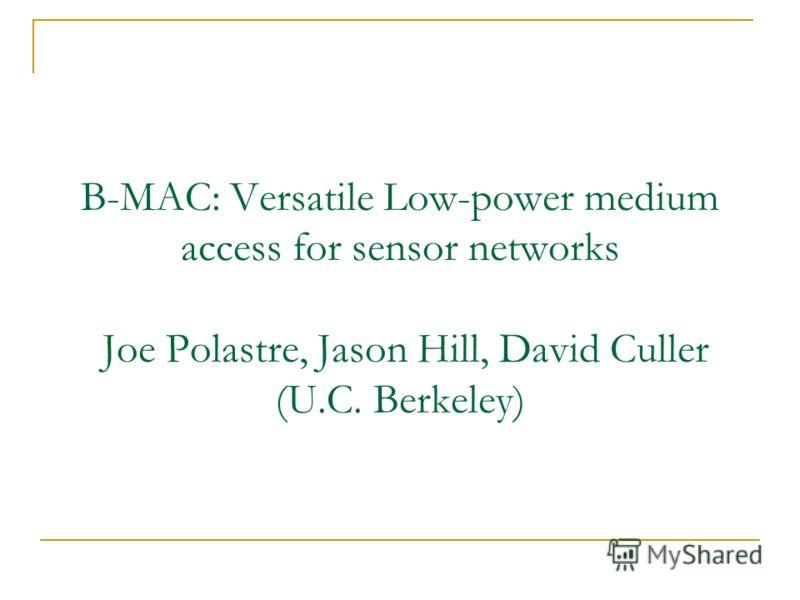S-MAC: достоинства и недостатки Достоинства Значительно более эффективный чем обычный CSMA/CA Планирует время сна и время активности для обеспечения энергетически эффективной передачи при удоволетворительных задержках. Недостатки Алгоритмически сложн