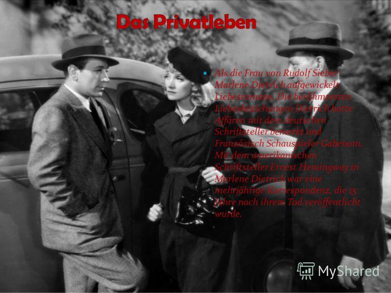 Als die Frau von Rudolf Sieber Marlene Dietrich aufgewickelt Liebesromane. Die berühmtesten Liebesbeziehungen Dietrich hatte Affären mit dem deutschen Schriftsteller bemerkt und Französisch Schauspieler Gabenom. Mit dem amerikanischen Schriftsteller