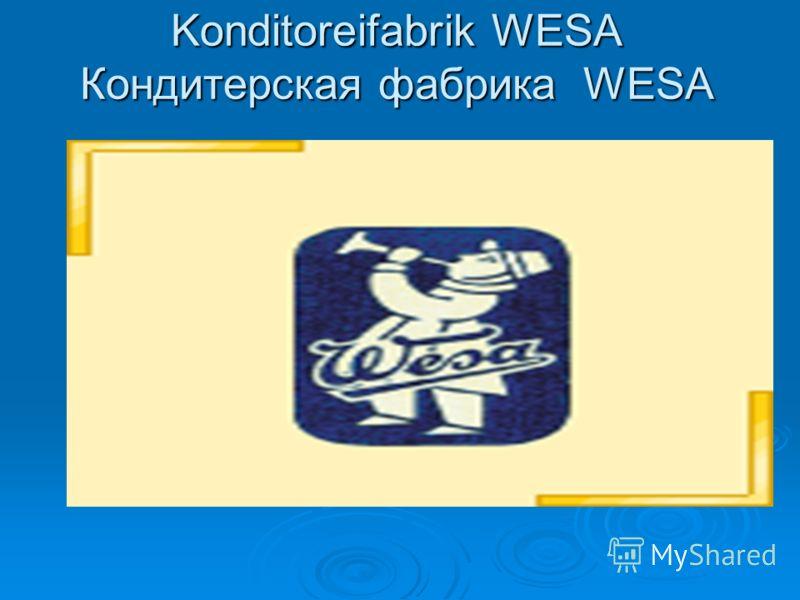 Konditoreifabrik WESA Кондитерская фабрика WESA