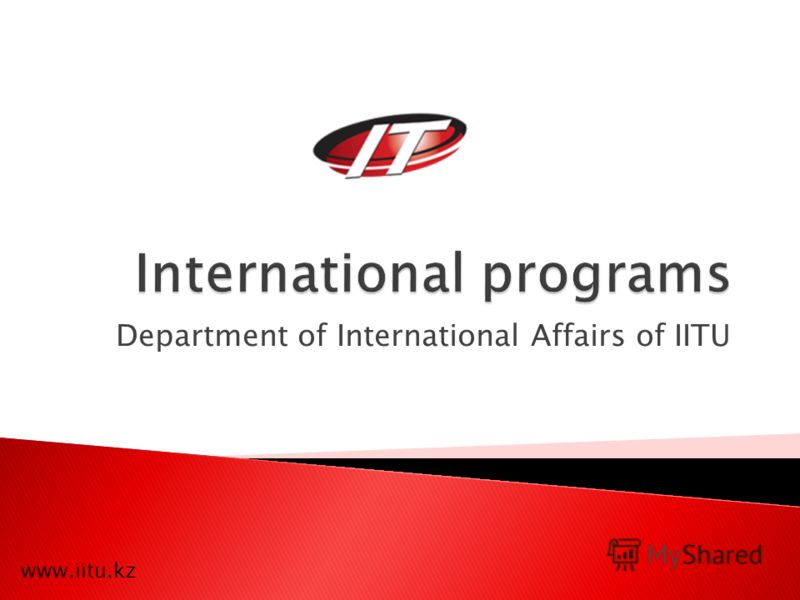 Department of International Affairs of IITU www.iitu.kz