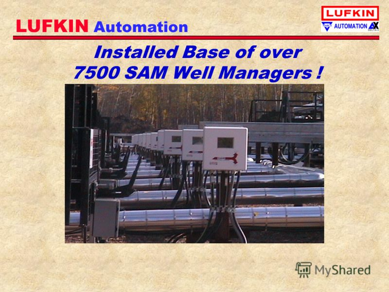 LUFKIN Automation Installed Base of over 7500 SAM Well Managers !