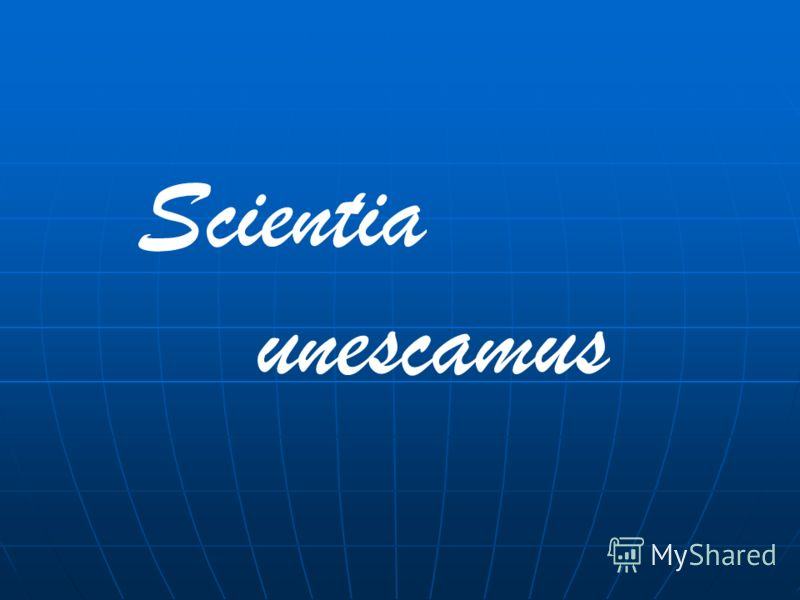 Scientia unescamus