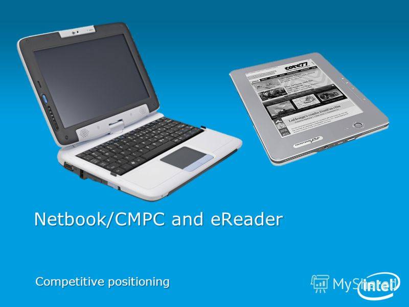 Netbook/CMPC and eReader Competitive positioning
