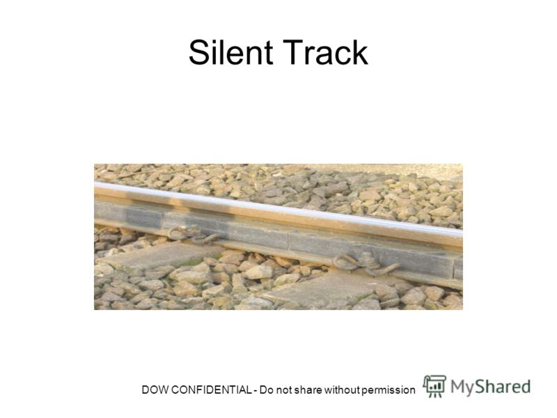 DOW CONFIDENTIAL - Do not share without permission Silent Track