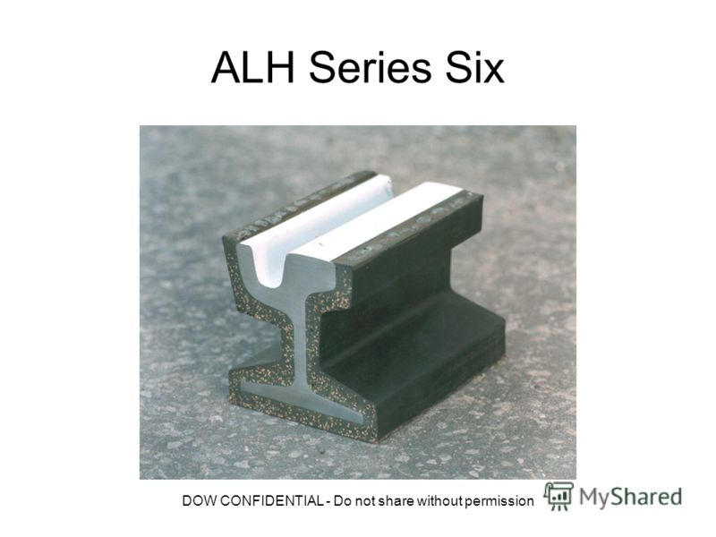 DOW CONFIDENTIAL - Do not share without permission ALH Series Six