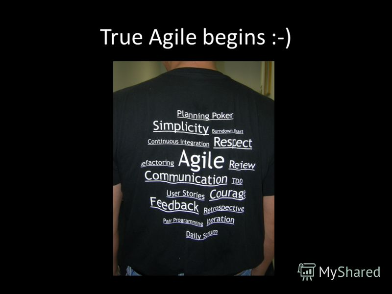 True Agile begins :-)