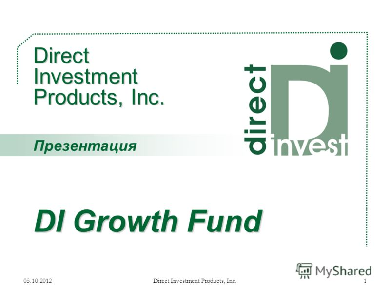 17.08.2012Direct Investment Products, Inc.1 Direct Investment Products, Inc. DI Growth Fund Презентация