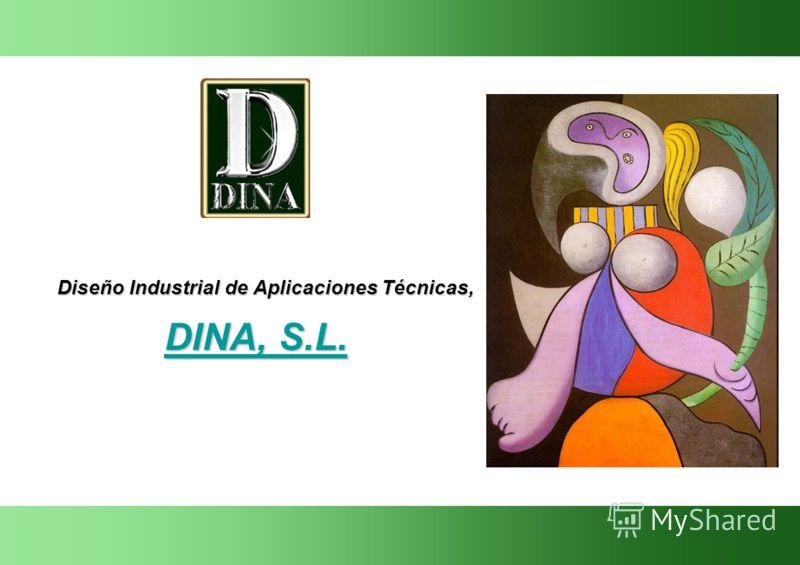 Diseño Industrial de Aplicaciones Técnicas, DINA, S.L. DINA, S.L. DINA, S.L.