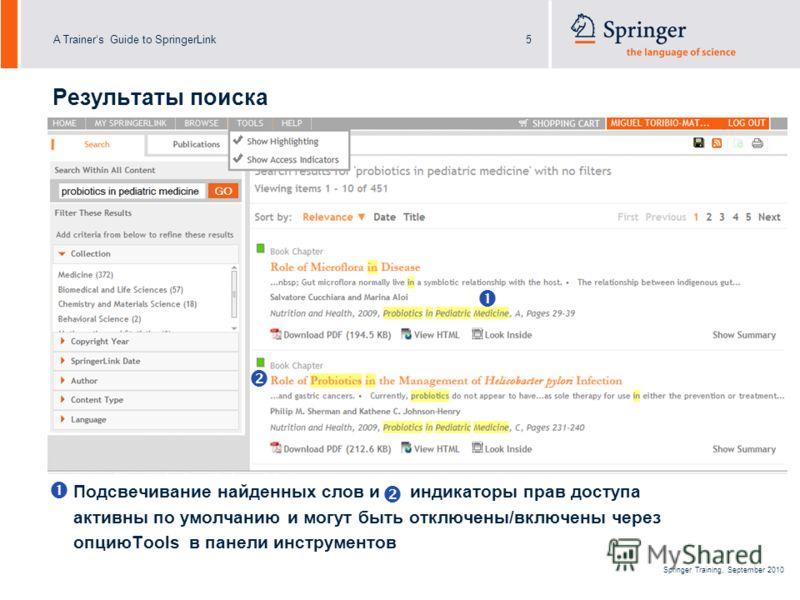 A Trainers Guide to SpringerLink5 Springer Training, September 2010 Результаты поиска Подсвечивание найденных слов и индикаторы прав доступа активны по умолчанию и могут быть отключены/включены через опциюTools в панели инструментов