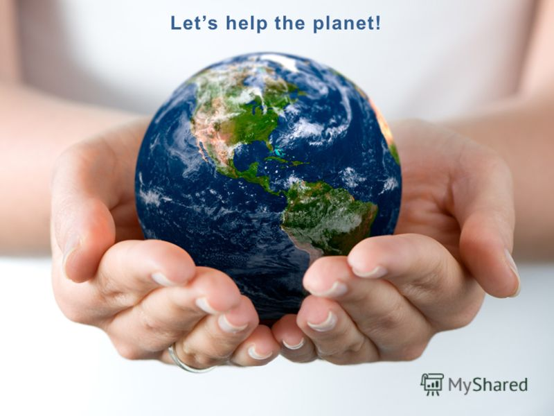 Lets help the planet!