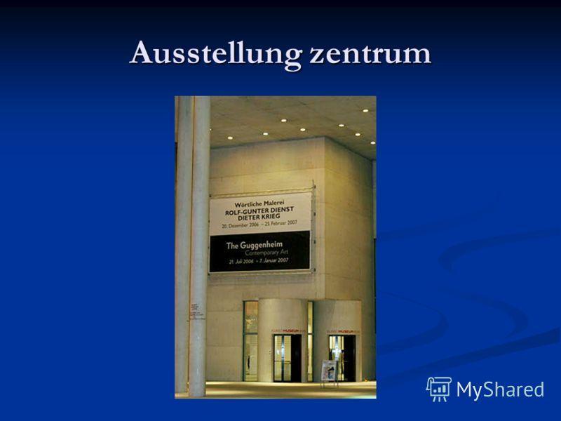 Ausstellung zentrum