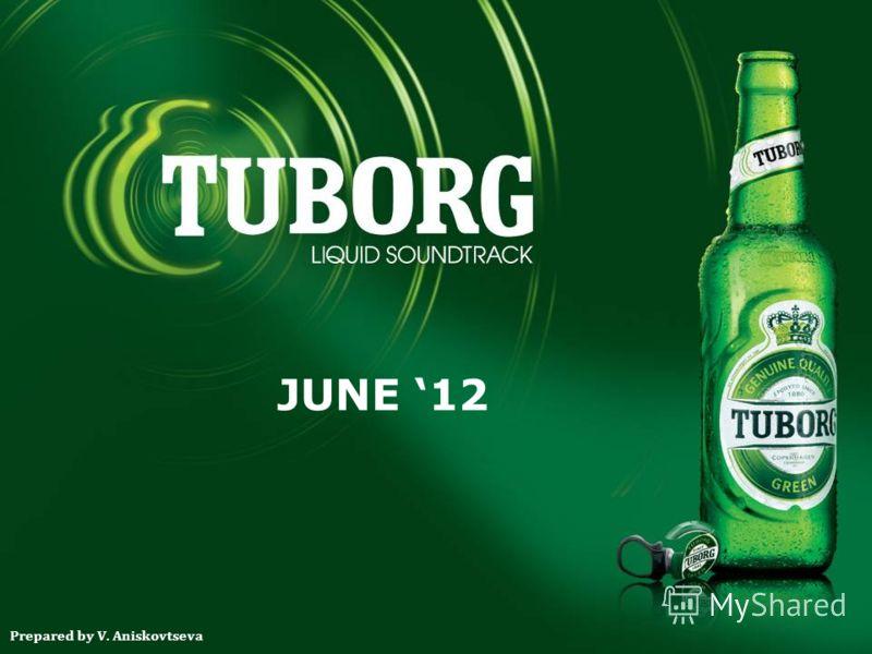 JUNE 12 Prepared by V. Aniskovtseva