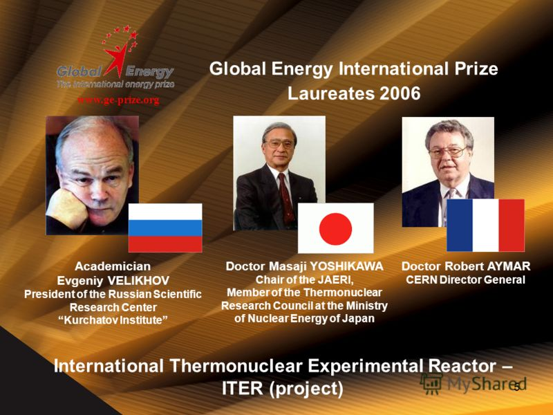 5 Academician Evgeniy VELIKHOV President of the Russian Scientific Research CenterKurchatov Institute Doctor Masaji YOSHIKAWA Chair of the JAERI, Member of the Thermonuclear Research Council at the Ministry of Nuclear Energy of Japan Doctor Robert AY