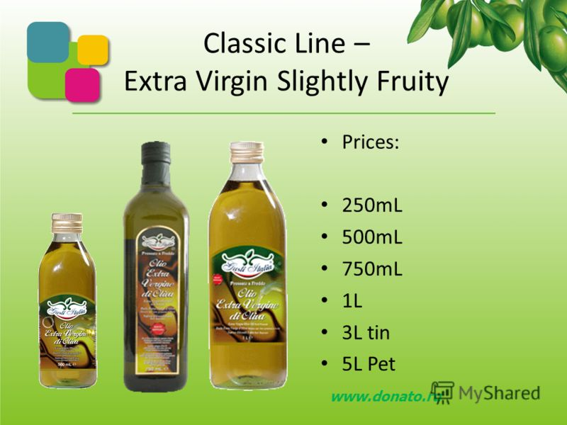 Classic line – Extra Virgin Not Filtrate Sweet Prices: 1L www.donato.ru