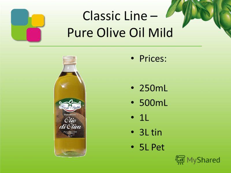 Classic Line – Extra Virgin Slightly Fruity Prices: 250mL 500mL 750mL 1L 3L tin 5L Pet www.donato.ru