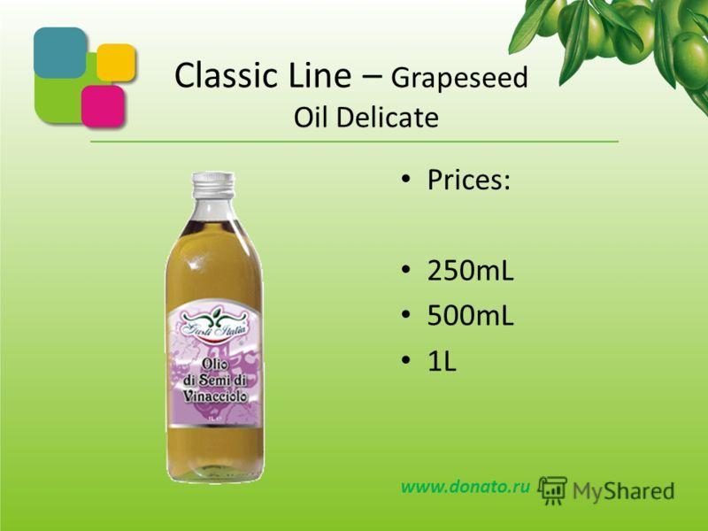 Classic Line – Pomace Olive Plane Prices: 250mL 500mL 1L 3L tin 5L Pet www.donato.ru