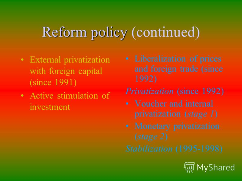 Reform policy Hungary The beginning of transformations in 1968 Gradual liberalization of prices since 1980s Realization stabilization program (1990) Russia Rebuilding (1980s) Reform of enterprises: economic accountability and self-repayment Cooperati