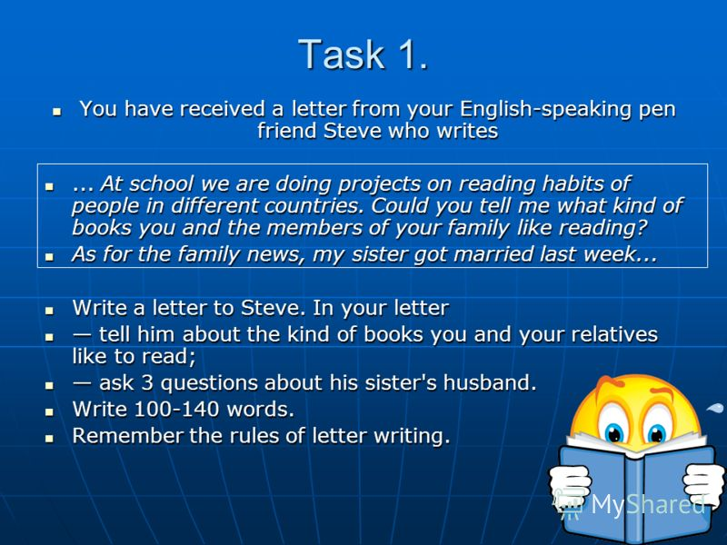 Task 1. You have received a letter from your English-speaking pen friend Steve who writes You have received a letter from your English-speaking pen friend Steve who writes... At school we are doing projects on reading habits of people in different co